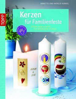 Kerzen für Familienfeste von Kunkel,  Annette, Stamm,  Natalie