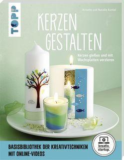 Kerzen gestalten (kreativ.startup) von Kunkel,  Annette, Kunkel,  Natalie