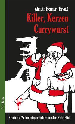 Killer, Kerzen, Currywurst von Heuner,  Almuth