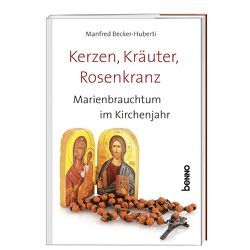 Kerzen, Kräuter, Rosenkranz von Becker-Huberti,  Manfred