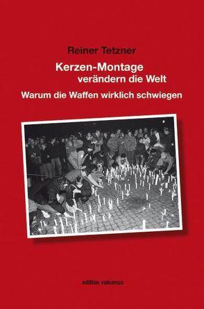 Kerzen-Montage verändern die Welt von Tetzner,  Reiner