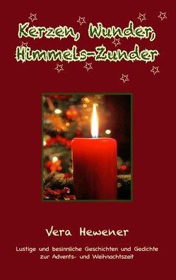 Kerzen, Wunder, Himmels-Zunder von Hewener,  Vera