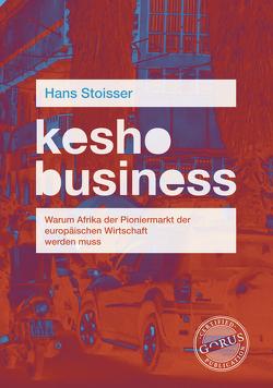 kesho business von Hans,  Stoisser