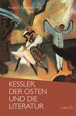Kessler, der Osten und die Literatur von Kamzelak,  Roland S