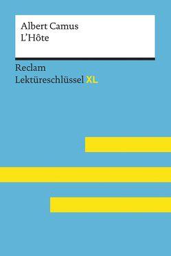 L'Hôte von Albert Camus: Lektüreschlüssel mit Inhaltsangabe, Interpretation, Prüfungsaufgaben mit Lösungen, Lernglossar. (Reclam Lektüreschlüssel XL) von Keßler,  Pia