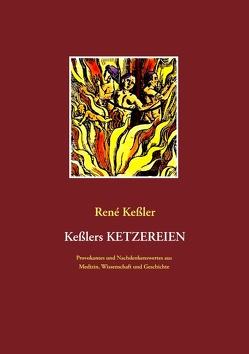 Keßlers Ketzereien von Keßler,  René