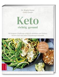 Keto – richtig gesund von Gonder,  Ulrike, Karner,  Brigitte