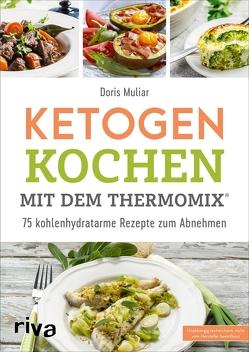 Ketogen kochen mit dem Thermomix® von Muliar,  Doris