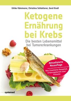Ketogene Ernährung bei Krebs von Kämmerer,  Ulrike, Knoll,  Gerd, Schlatterer,  Christina
