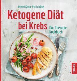 Ketogene Ernährung bei Krebs von Daly,  Patricia, Kemp,  Domini