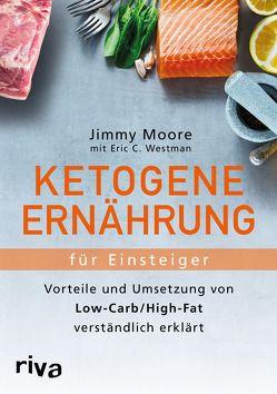 Ketogene Ernährung für Einsteiger von Moore,  Jimmy, Westman,  Eric C.