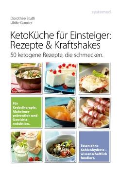 Ketoküche für Einsteiger: Rezepte & Kraftshakes von Gonder,  Ulrike, Stuth,  Dorothee