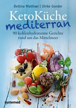 KetoKüche mediterran von Gonder,  Ulrike, Matthaei,  Bettina