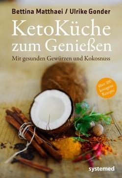 Ketoküche zum Genießen von Gonder,  Ulrike, Matthaei,  Bettina