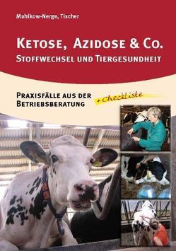 Ketose, Azidose & Co. von Mahlkow-Nerge,  Katrin, Tischer,  Marion
