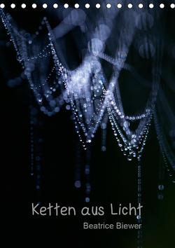 Ketten aus Licht (Tischkalender 2021 DIN A5 hoch) von Biewer,  Beatrice