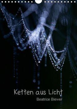 Ketten aus Licht (Wandkalender 2019 DIN A4 hoch) von Biewer,  Beatrice