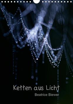Ketten aus Licht (Wandkalender 2021 DIN A4 hoch) von Biewer,  Beatrice