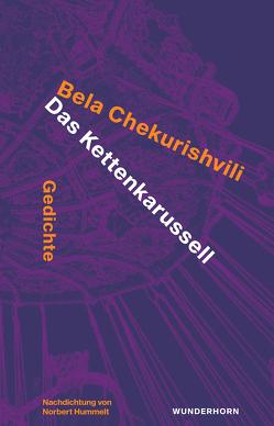 Kettenkarussell von Chekurishvili,  Bela, Hummelt,  Norbert, Kevlishvili,  Lika, Tchigladze,  Nana