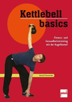 Kettlebell basics von Romeike,  Detlef