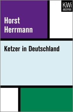 Ketzer in Deutschland von Herrmann,  Horst
