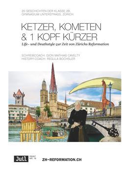 Ketzer, Kometen & 1 Kopf kürzer von Bochsler,  Regula, Cavelty,  Gion Mathias