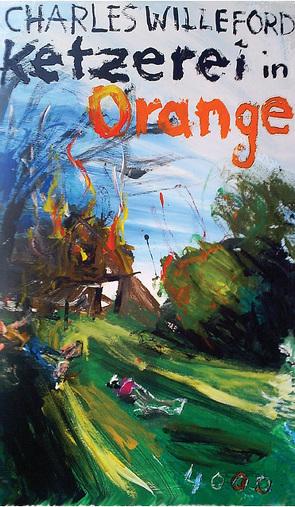 Ketzerei in Orange von Nowatzki,  Frank, Willeford,  Charles