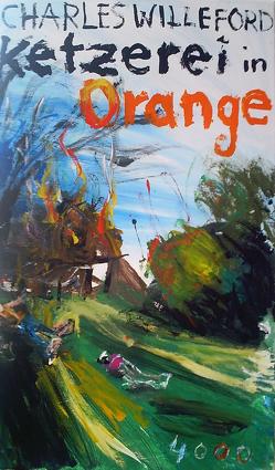 Ketzerei in Orange von Willeford,  Charles