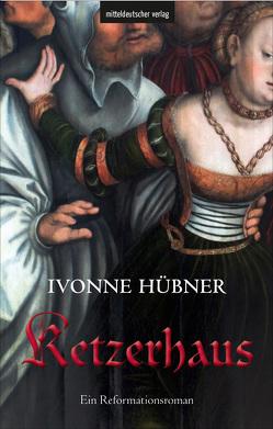 Ketzerhaus von Hübner,  Ivonne