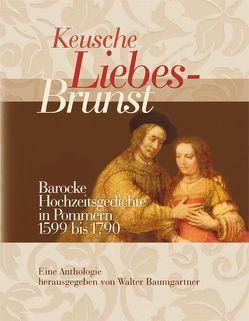 Keusche Liebes-Brunst von Baumgartner,  Walter