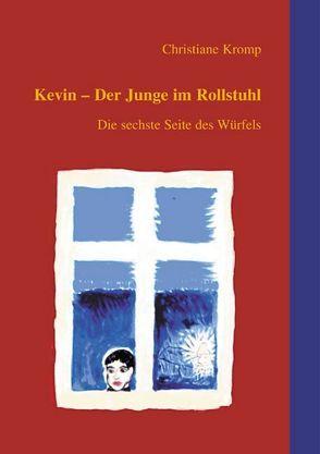 Kevin – Der Junge im Rollstuhl von Kromp,  Christiane