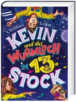 Kevin und das Wurmloch im 13. Stock von Linker,  Christian, Meinzold,  Maximilian