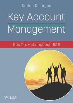 Key Account Management – Das Praxishandbuch B2B von Reintgen,  Stefan