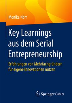 Key Learnings aus dem Serial Entrepreneurship von Nörr,  Monika