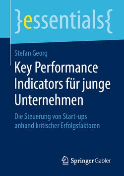Key Performance Indicators für junge Unternehmen von Georg,  Stefan