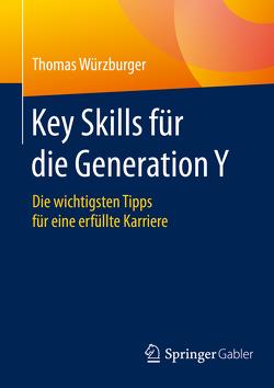 Key Skills für die Generation Y von Würzburger,  Thomas
