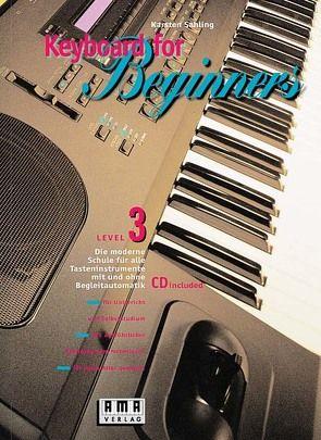 Keyboard for Beginners. Die moderne Schule für alle Tasteninstrumente… von Sahling,  Karsten
