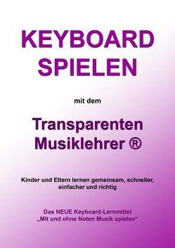 Keyboard spielen mit dem Transparenten Musiklehrer® von Sattlecker,  Anton