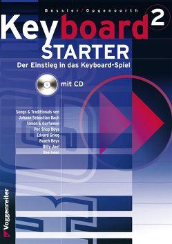 Keyboard-Starter. Mehrbändiger Keyboardkurs für den Selbstunterricht… / Keyboard-Starter Bd. 2. Mehrbändiger Keyboardkurs für den Selbstunterricht… von Bessler,  Jeromy, Opgenoorth,  Norbert