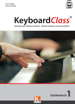 KeyboardClass. Schülerbuch 1 von Stagge,  Sven, Sterzik,  Roman
