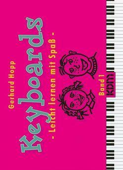 Keyboards – Leicht lernen mit Spass / Keyboards – Leicht lernen mit Spaß Band 1 von Höpp,  Gerhard