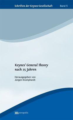Keynes' General Theory nach 75 Jahren von Kromphardt,  Jürgen