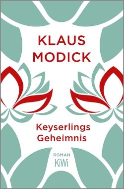 Keyserlings Geheimnis von Modick,  Klaus