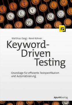 Keyword-Driven Testing von Daigl,  Matthias, Rohner,  René