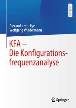 KFA – Die Konfigurationsfrequenzanalyse von von Eye,  Alexander, Wiedermann,  Wolfgang
