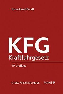 KFG Kraftfahrgesetz von Grundtner,  Herbert, Pürstl,  Gerhard