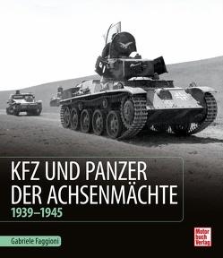 Kfz und Panzer der Achsenmächte von Faggioni,  Gabriele