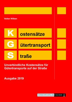 KGS 2019 – Kostensätze Gütertransport Straße von Wilken,  Volker
