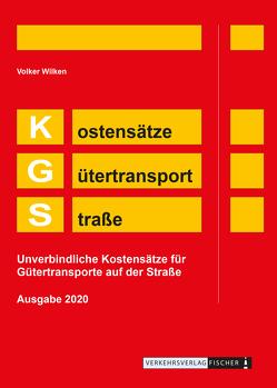 KGS 2020 – Kostensätze Gütertransport Straße von Wilken,  Volker