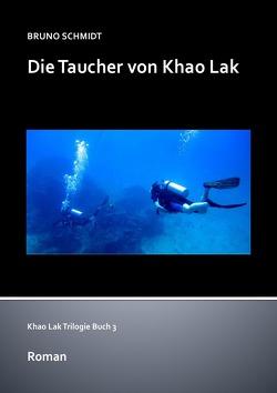 Khao Lak Trilogie / Die Taucher von Khao Lak von Schmidt,  Bruno